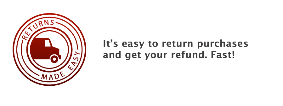 it's easy to return purchases and get your refund